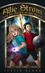 Allie Strom and the Sword of the Spirit (Bringer of Light Book 2) - Justin Sloan