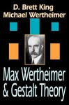 Max Wertheimer and Gestalt Theory - D. Brett King, Michael Wertheimer