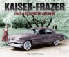 Kaiser-Frazer 1947-1955 Photo Archive - Patrick R. Foster