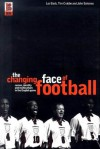 The Changing Face of Football: Racism, Identity and Multiculture in the English Game - Les Back
