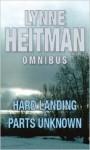 Lynne Heitman Omnibus: Hard Landing AND Parts Unknown - Lynne Heitman