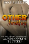 The Other Brother Part 3: Illicit - Lauren Hawkeye, Tawny Stokes
