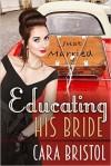 Educating His Bride - Cara Bristol