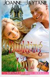 Building up to Love (The Love List) (Volume 4) - Joanne Jaytanie