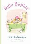 Silly Sophia: A Daily Adventure - Beth Elliott, Annette Nicolas
