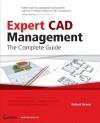 Expert CAD Management: The Complete Guide - Robert Green, Lynn Allen