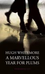 A Marvellous Year for Plums - Hugh Whitemore