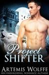 Project Shifter (M/M Shifter Mpreg Romance) - Artemis Wolffe, Tuesday Falconheart, Claudette Cruz