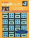 Super Simple Quilts #2: 9 New Pieced Projects from Strips, Squares & Rectangles - Alex Anderson