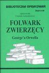 Biblioteczka Opracowań Folwark zwierzęcy George'a Orwella - Urszula Lementowicz