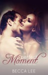 A Perfect Moment (Perfect, #1) - Becca Lee