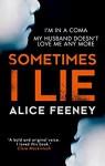 Sometimes I Lie - Alice Feeney