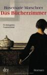 Das Bücherzimmer by Marschner, Rosemarie (2008) Taschenbuch - Rosemarie Marschner