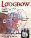 Longbow - 5th Edition: A Social and Military History - Robert Hardy