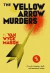 The Yellow Arrow Murders - F. van Wyck Mason