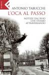 L'oca al passo - Antonio Tabucchi