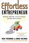 Effortless Entrepreneur: Work Smart, Play Hard, Make Millions - Nick Friedman, Omar Soliman, Daylle Deanna Schwartz, Michael Gerber