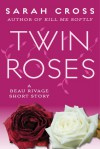 Twin Roses - Sarah Cross
