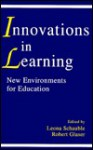 Innovations in Learning: New Environments for Education - Schauble, Robert Glaser, Schauble