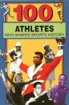 100 Athletes Who Shaped Sports History - Russell Roberts, Timothy Jacobs