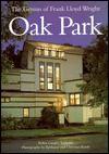 The genius of Frank Lloyd Wright: Oak Park - Robin Langley Sommer