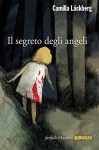 Il segreto degli angeli - Laura Cangemi, Camilla Läckberg