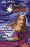 The Oracle Of The Goddess: Discover The Female Powers Of The Divine [With 136 Page Book] - Gayan Sylvie Winter