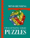 Mind-Bending Challenging Logic Puzzles - Lagoon Books, Jenny Lynch, Des MacHale