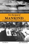For the Good of Mankind: A History of the People of Bikini and their Islands - Jack Niedenthal