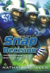 Snap Decision (Game Face) - Nathan Whitaker, Dave Phillips