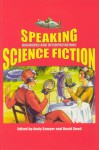 Speaking Science Fiction: Dialogues and Interpretations - Andy Sawyer, Andy Sawyer, Helen Merrick