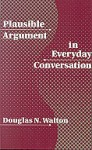 Plausible Argument in Everyday Conversation - Douglas N. Walton