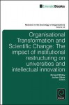 Organisational Transformation and Scientific Change: The Impact of Institutional Restructuring on Universities and Intellectual Innovation - Richard Whitley, Jochen Glser