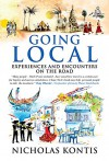 Going Local: Experiences and Encounters on the Road - Nicholas Kontis