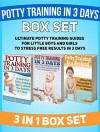 Potty Training In 3 Days Box Set: Ultimate Potty Training Guides for Little Boys And Girls To Stress Free Results In 3 Days (Potty Training, Potty Training Books, Potty Training in 3 Days) - Linda Clark, Clara Ward