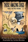 Those Amazing Dogs: Trail of the Viking - Jeffrey E. Poehlmann, Edwin M. Fenne, Carlos Morales