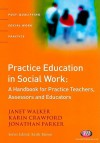 Practice Education In Social Work: A Handbook For Practice Teachers, Assessors And Educators (Post Qualifying Social Work Practice) - Janet Walker, Jonathan Parker, Karin Crawford