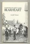 Darkness In Saint Louis Bearheart - Gerald Vizenor