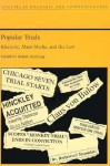 Popular Trials: Rhetoric, Mass Media, and the Law - Robert Hariman