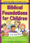 Biblical Foundations for Children: Creative Learning Experiences Teaching the Basics of Christianity - Jane Nicholas, Larry Kreider