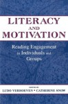 Literacy and Motivation: Reading Engagement in individuals and Groups - Ludo Verhoeven, Catherine E. Snow