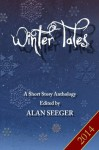 Winter Tales - Alexander McCall Smith, Mary Higgins Clark, Adam Bennett, Alan Seeger, Alan Seeger, M. William Phelps, John Phythyon, Sarah C. Brett-Smith, Lynne Cantwell, Mary Ellen Henson, Tabitha Ormiston-Smith, Terry Schott, Ellyna Ford Phelps