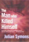 The Man Who Killed Himself - Julian Symons
