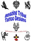 Ultimate Tribal Tattoo Designs: Abstract Ideas, Dragon Girls, Art Patterns, Shop Studio, Men and Women, Pictures with Meaning (Great Visual Arts Content) - William Perkins