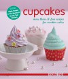 Cupcakes: More Than 50 Fun Recipes for Creative Cakes - Murdoch Books