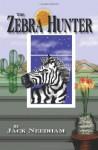 The Zebra Hunter - Jack Needham