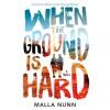 When the Ground Is Hard - Malla Nunn