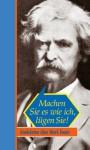 Machen Sie es wie ich, lügen Sie! : Anekdoten über Mark Twain - Franziska Kleiner