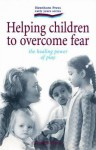 Helping Children To Overcome Fear: The Healing Power Of Play - Russell Evans