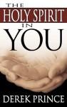 Holy Spirit In You - Derek Prince